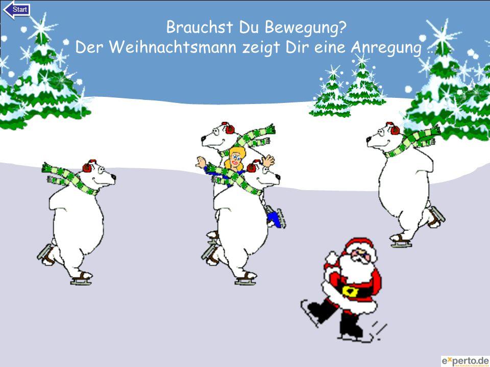 Brauchst Du Bewegung Der Weihnachtsmann zeigt Dir eine Anregung …