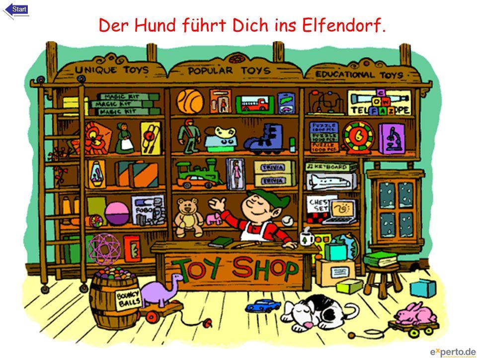 Der Hund führt Dich ins Elfendorf.