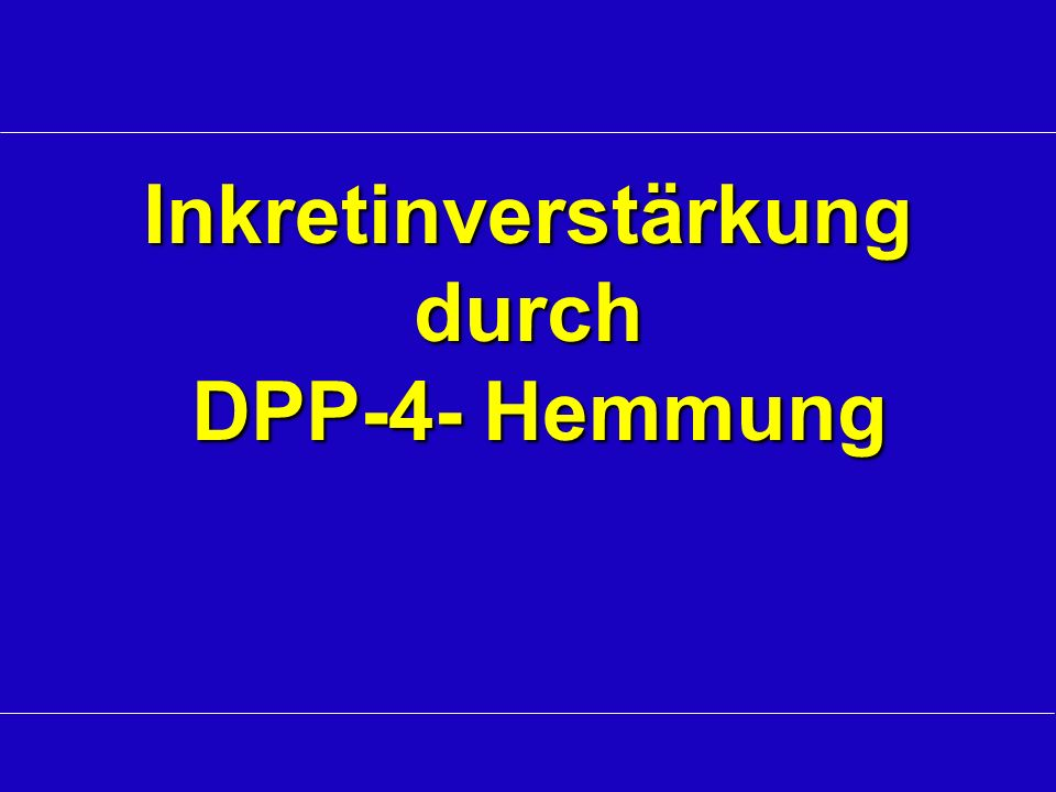 Inkretinverstärkung durch DPP-4- Hemmung