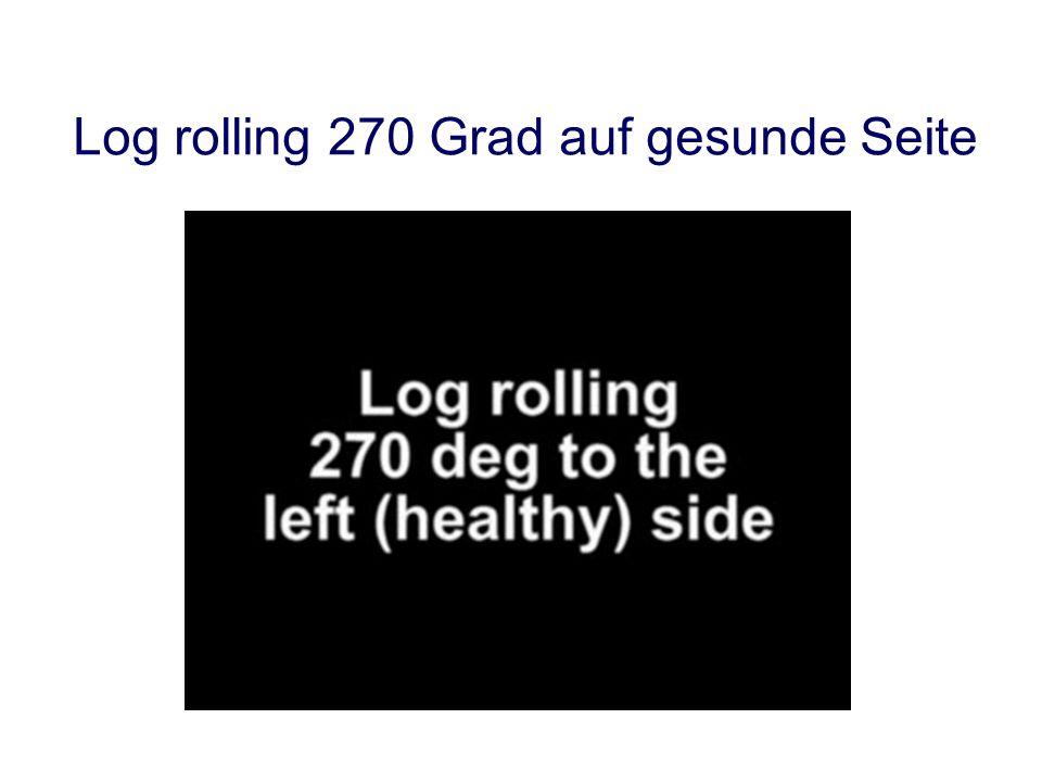 Log rolling 270 Grad auf gesunde Seite