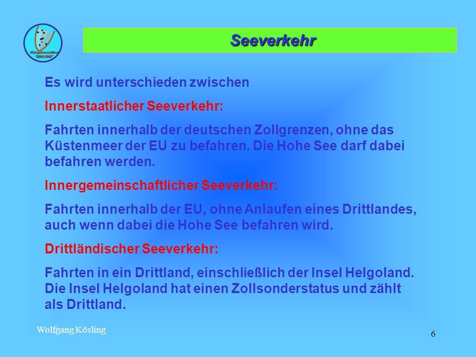Seeverkehr Es wird unterschieden zwischen Innerstaatlicher Seeverkehr: