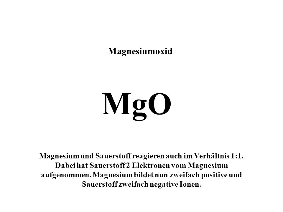 Magnesiumoxid MgO.