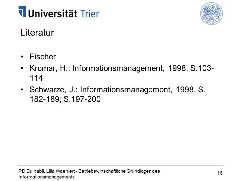 Literatur Fischer Krcmar, H.: Informationsmanagement, 1998, S.103-114
