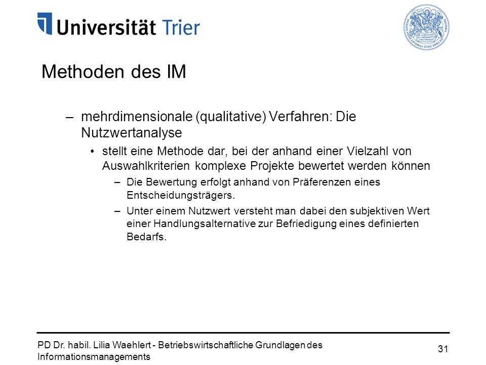 Methoden des IM mehrdimensionale (qualitative) Verfahren: Die Nutzwertanalyse.