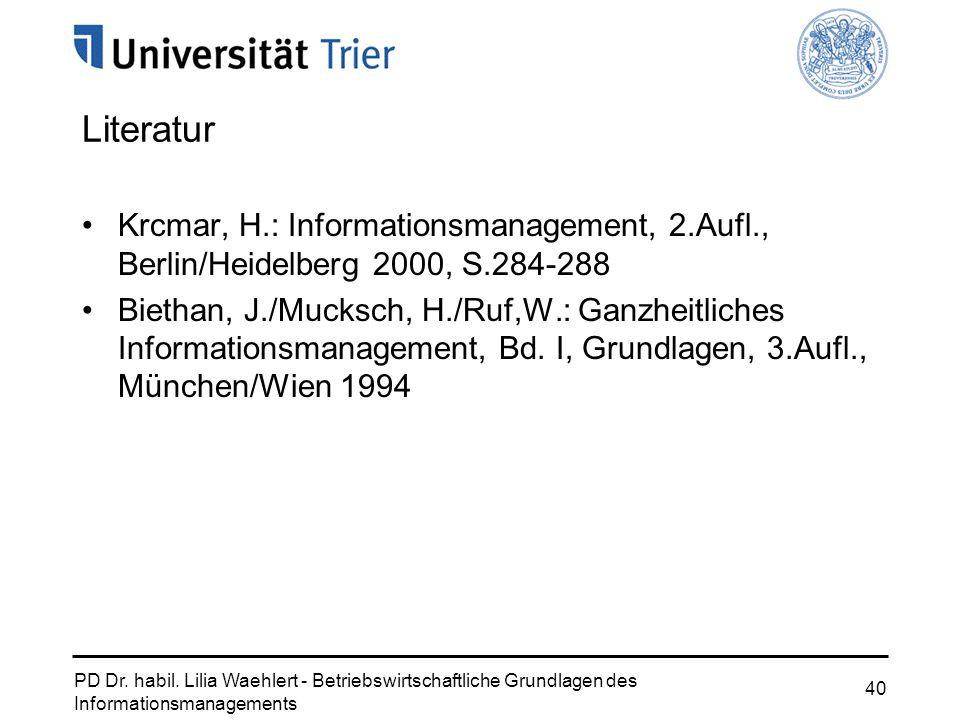 Literatur Krcmar, H.: Informationsmanagement, 2.Aufl., Berlin/Heidelberg 2000, S.284-288.