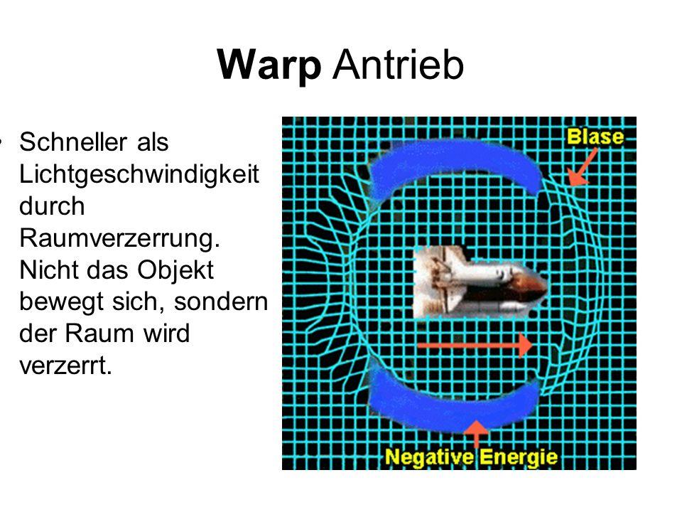 Warp Antrieb Schneller als Lichtgeschwindigkeit durch Raumverzerrung.