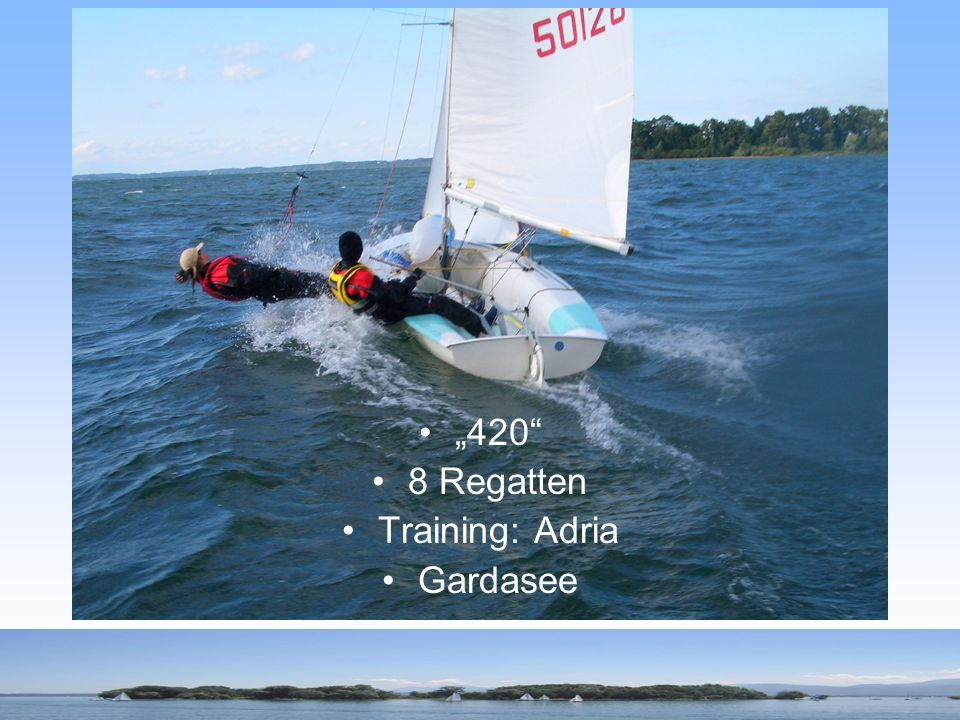 """420 8 Regatten Training: Adria Gardasee"