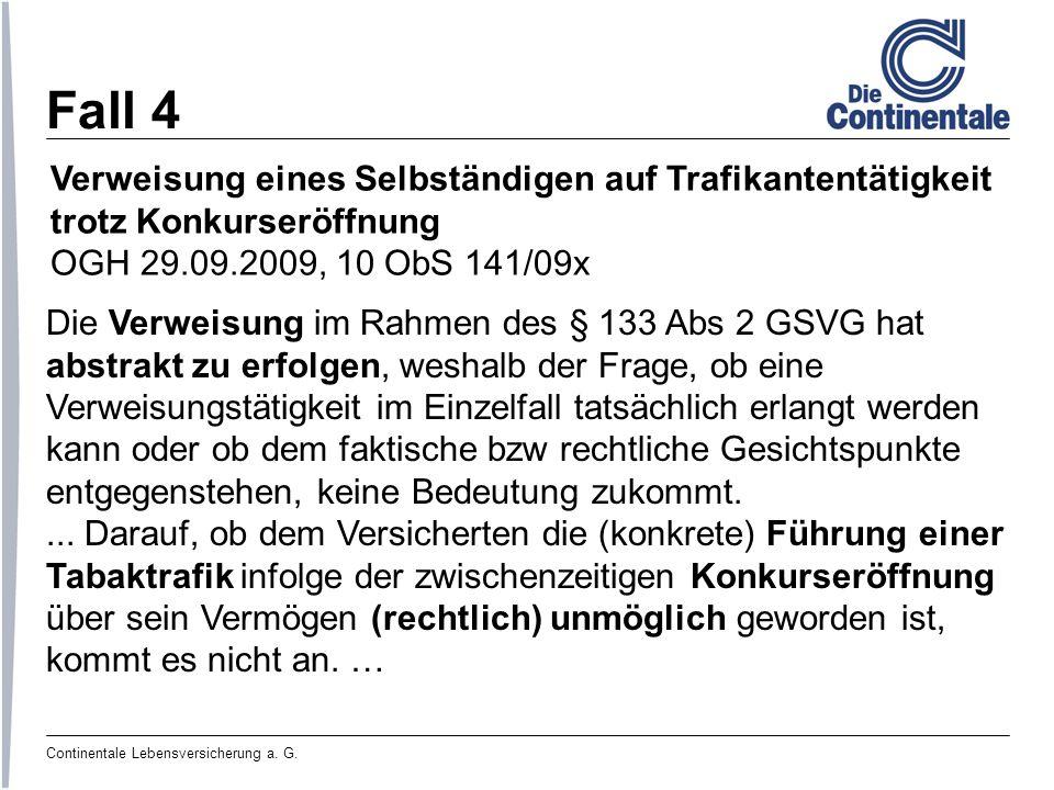 Fall 4 Verweisung eines Selbständigen auf Trafikantentätigkeit trotz Konkurseröffnung. OGH 29.09.2009, 10 ObS 141/09x.