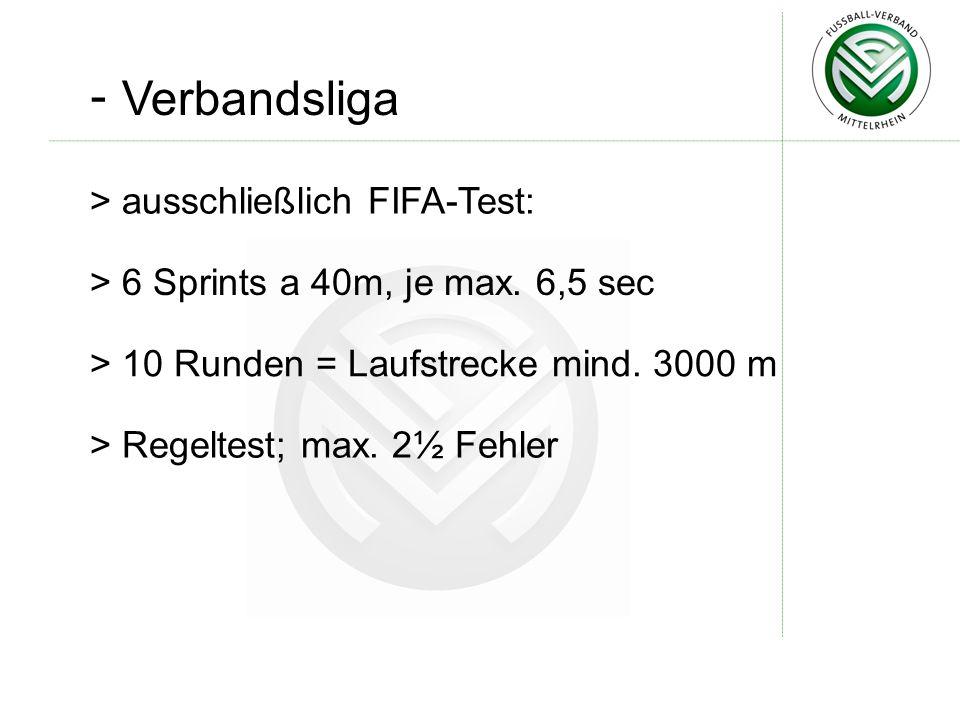 - Verbandsliga ausschließlich FIFA-Test: