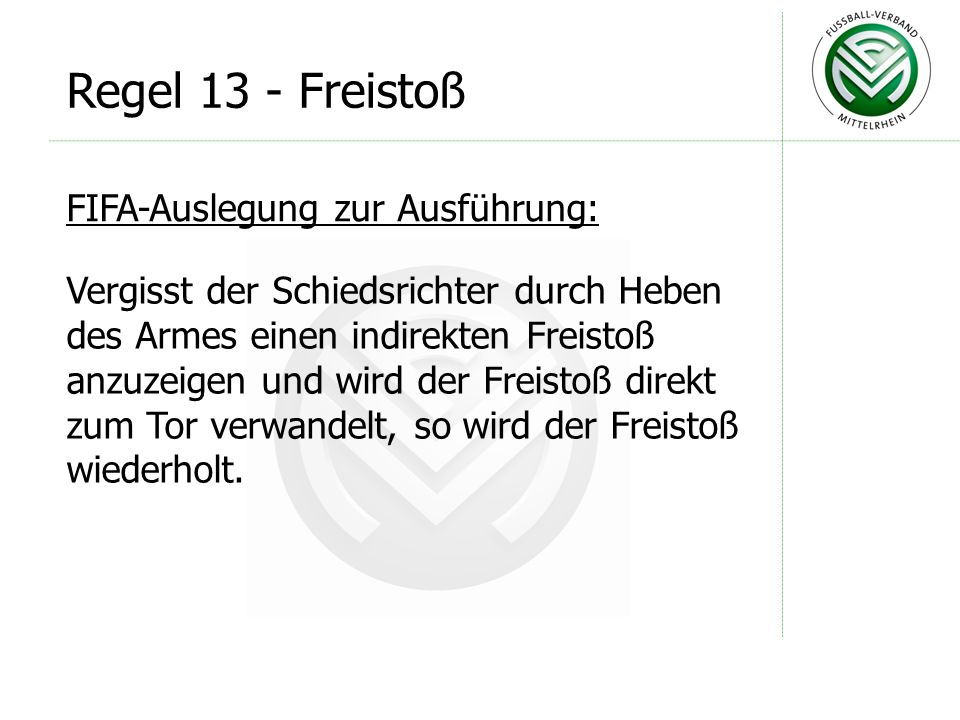 Regel 13 - Freistoß FIFA-Auslegung zur Ausführung: