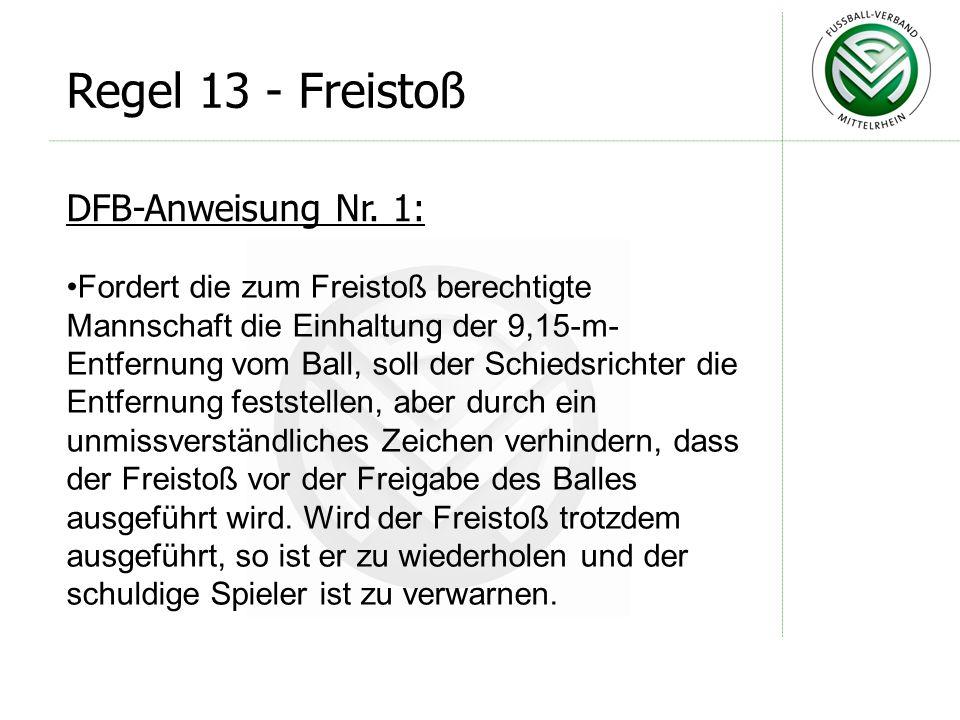 Regel 13 - Freistoß DFB-Anweisung Nr. 1: