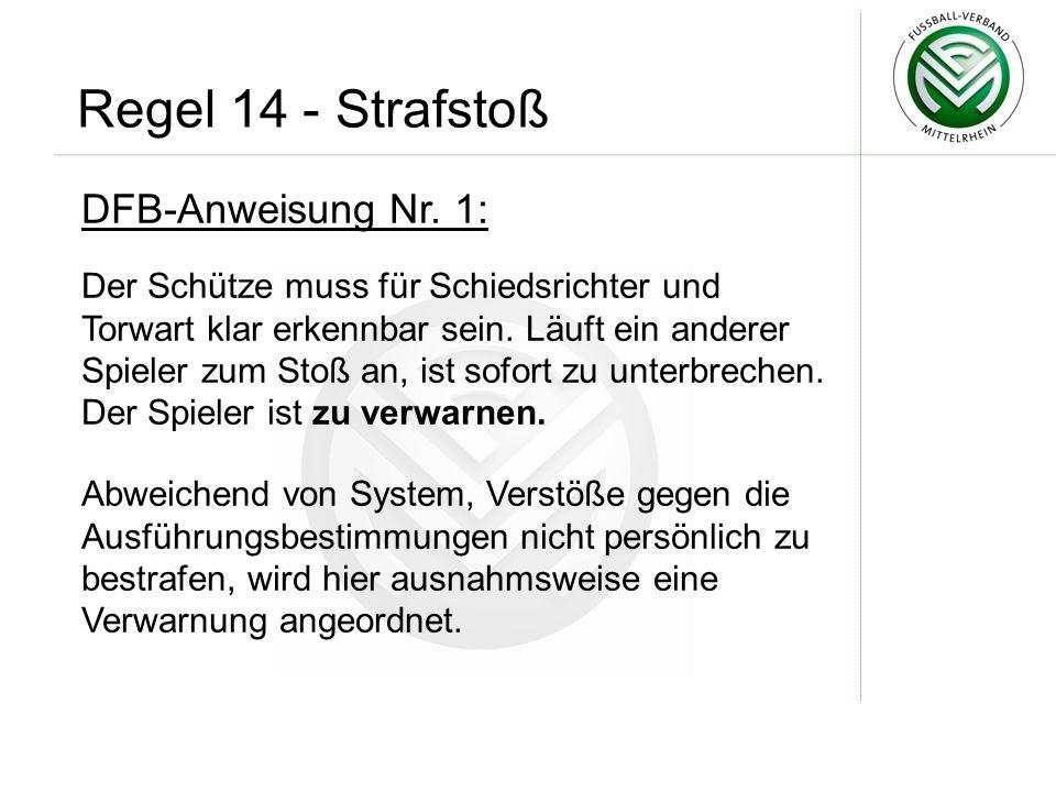 Regel 14 - Strafstoß DFB-Anweisung Nr. 1: