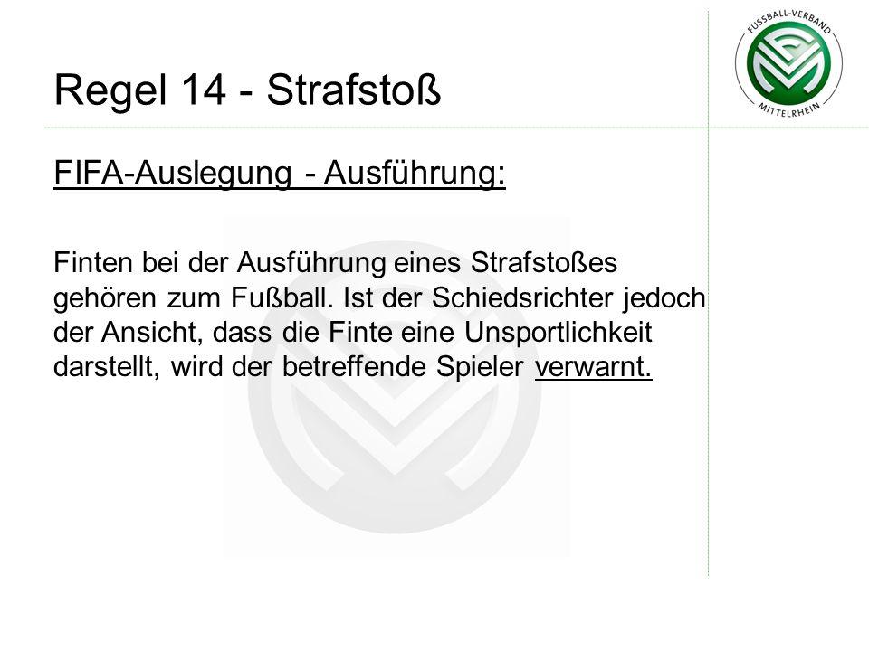 Regel 14 - Strafstoß FIFA-Auslegung - Ausführung: