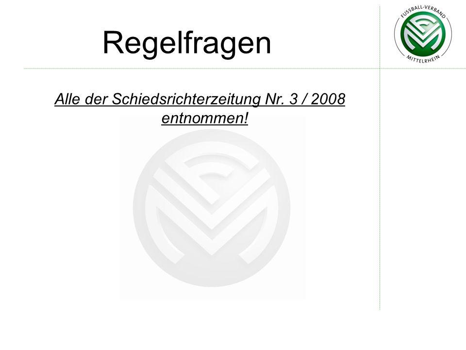 Alle der Schiedsrichterzeitung Nr. 3 / 2008 entnommen!