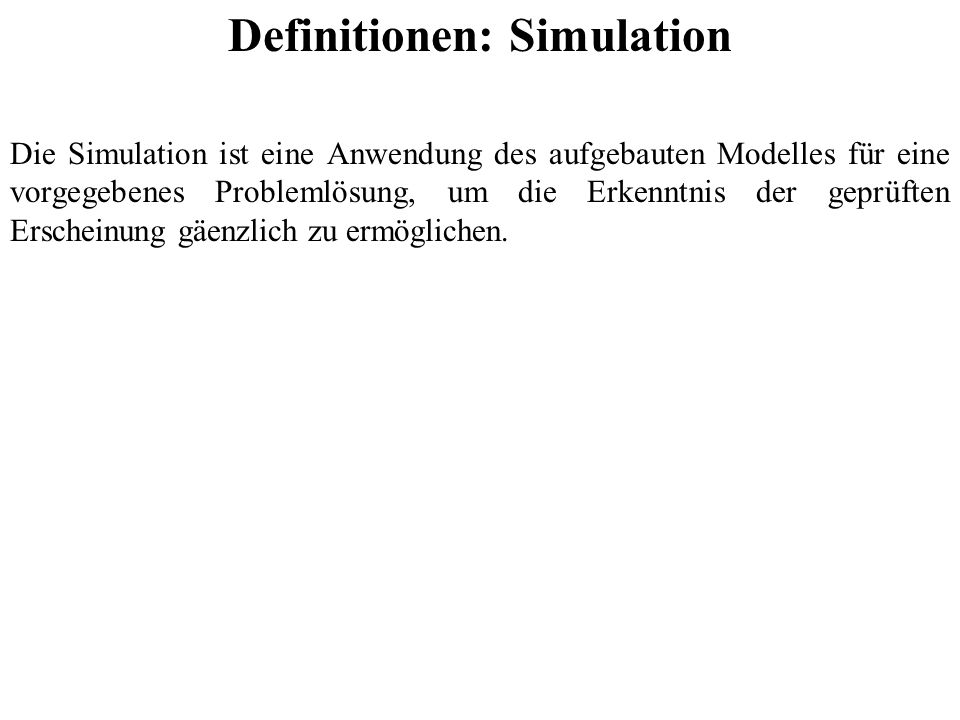 Definitionen: Simulation