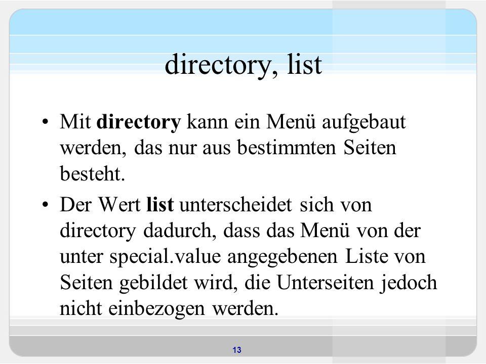 directory, list Mit directory kann ein Menü aufgebaut werden, das nur aus bestimmten Seiten besteht.