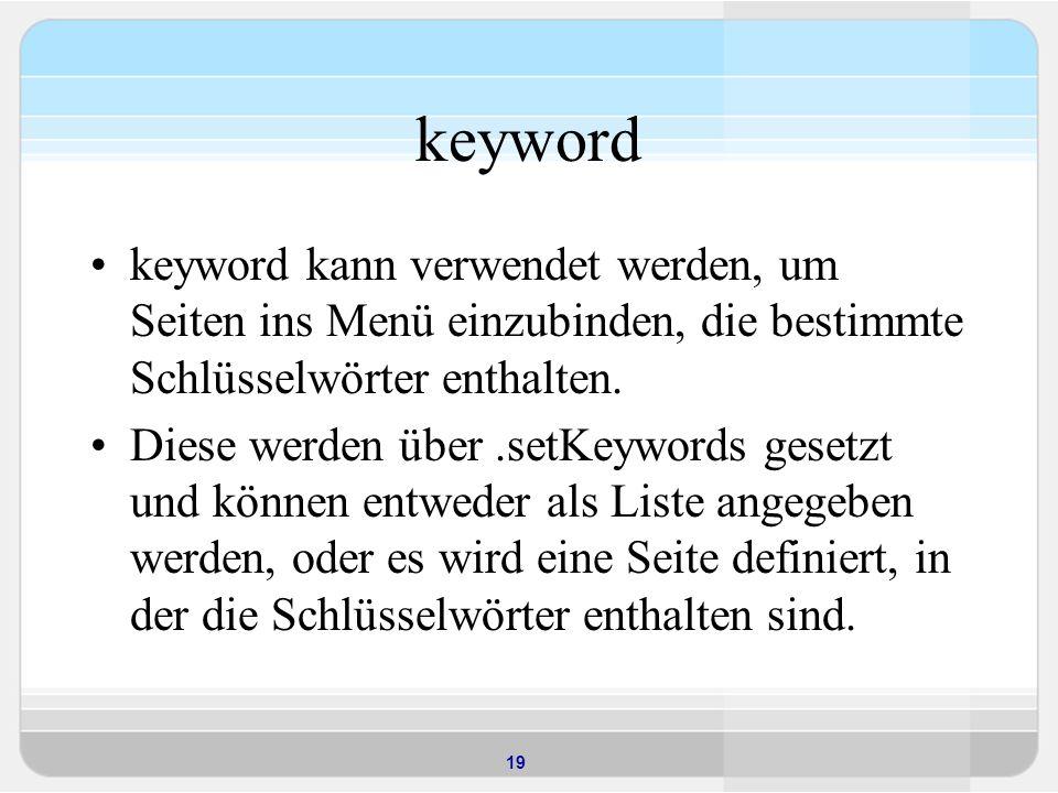 keyword keyword kann verwendet werden, um Seiten ins Menü einzubinden, die bestimmte Schlüsselwörter enthalten.