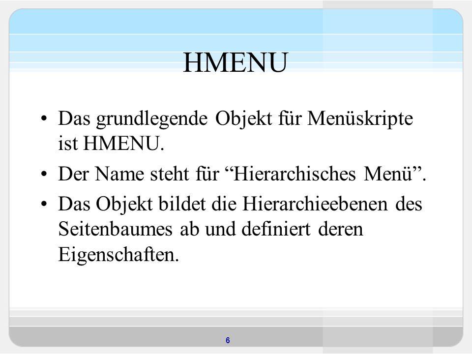 HMENU Das grundlegende Objekt für Menüskripte ist HMENU.