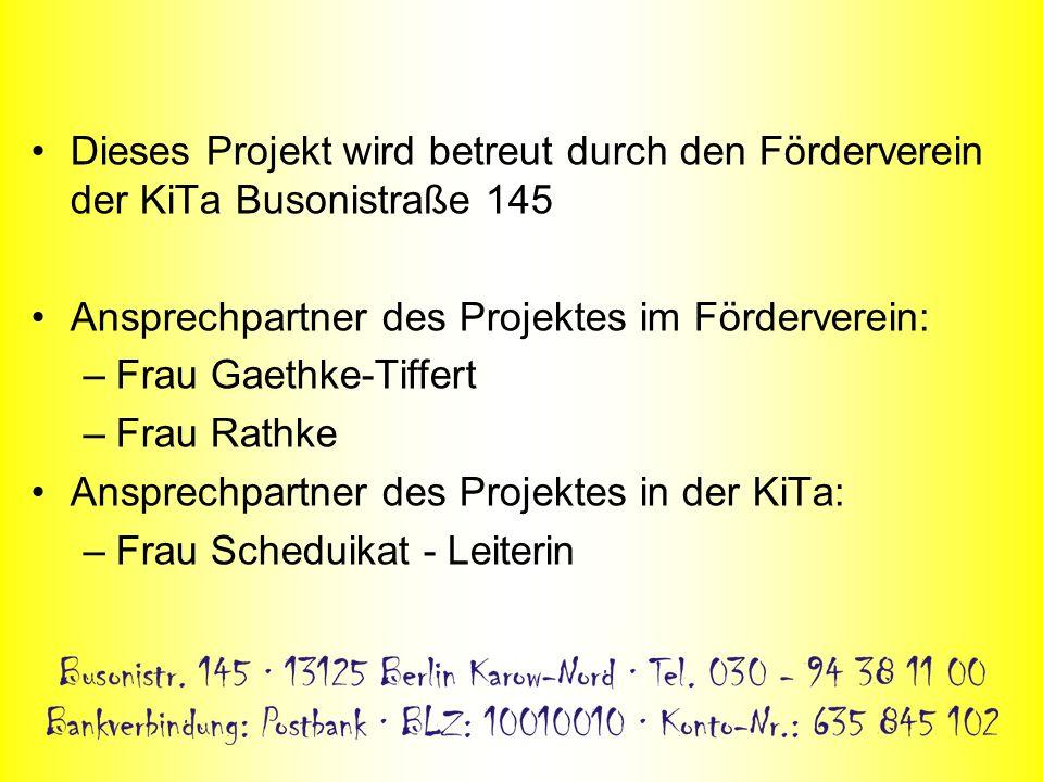 Dieses Projekt wird betreut durch den Förderverein der KiTa Busonistraße 145