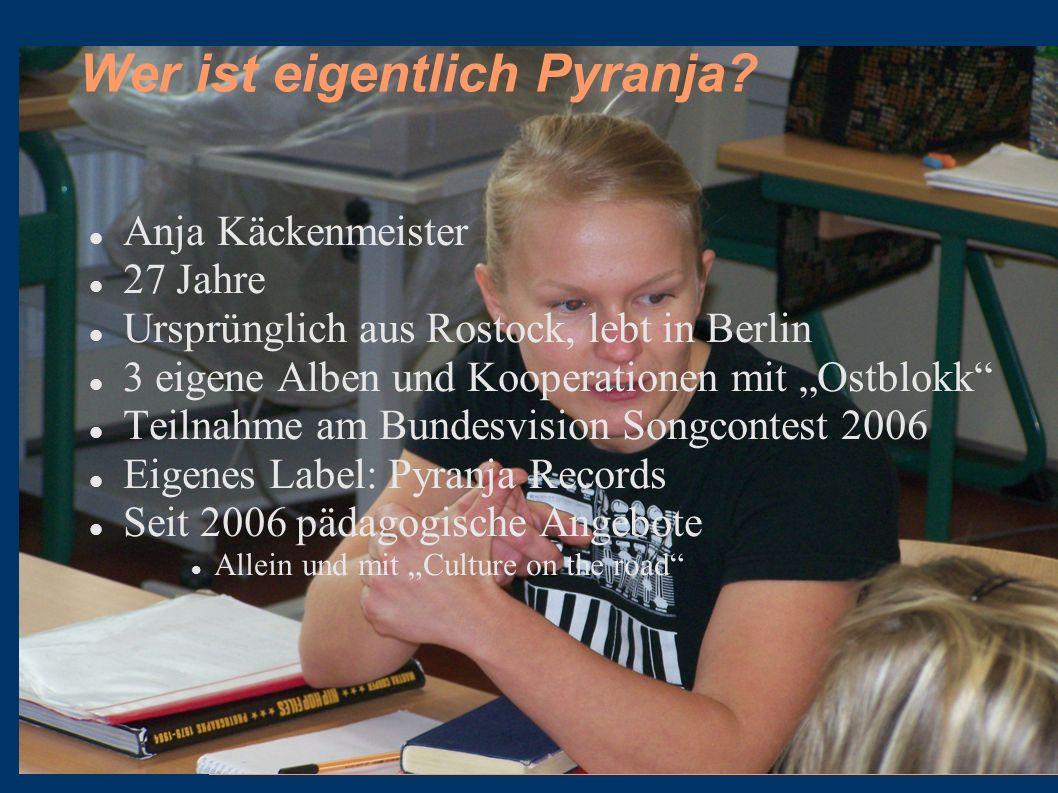 Wer ist eigentlich Pyranja