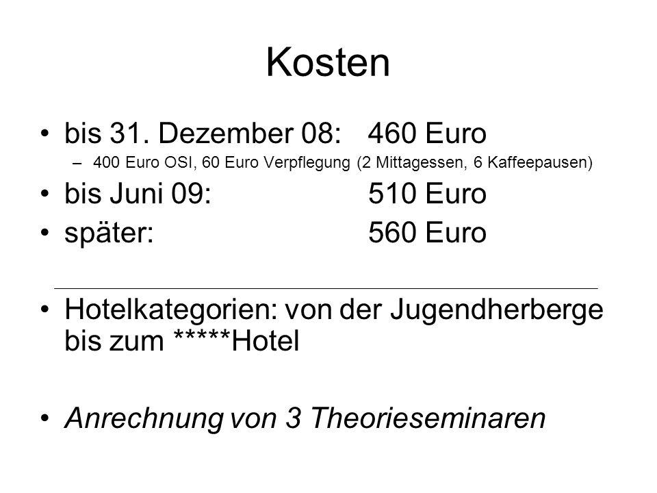 Kosten bis 31. Dezember 08: 460 Euro bis Juni 09: 510 Euro