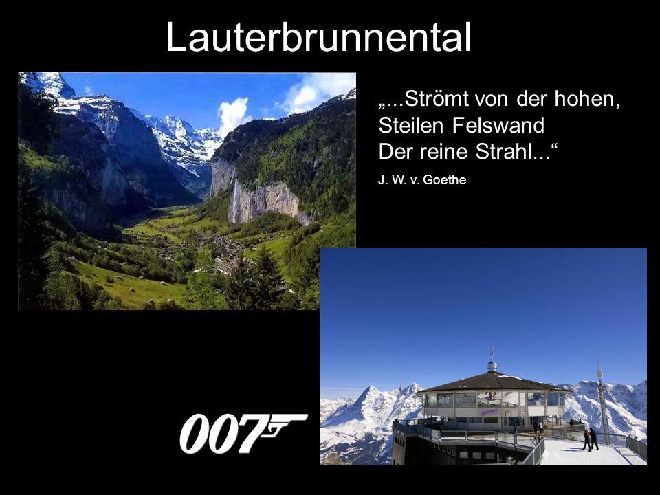 """Lauterbrunnental """"...Strömt von der hohen, Steilen Felswand Der reine Strahl... J. W. v. Goethe"""