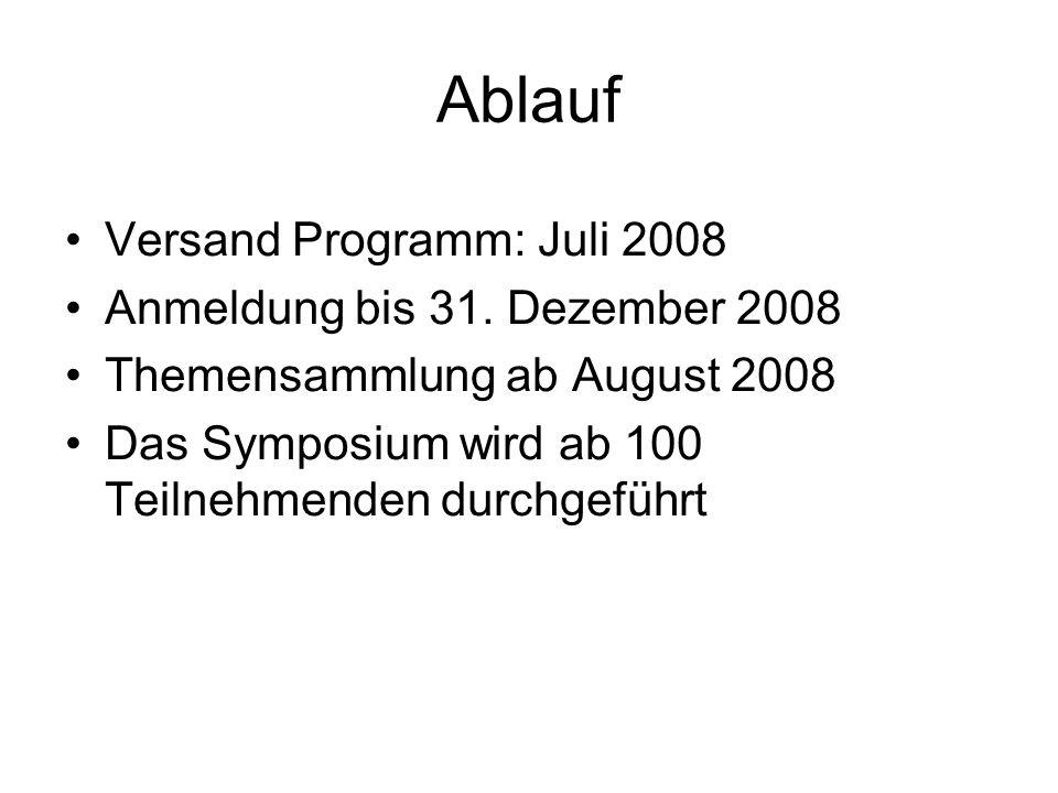 Ablauf Versand Programm: Juli 2008 Anmeldung bis 31. Dezember 2008