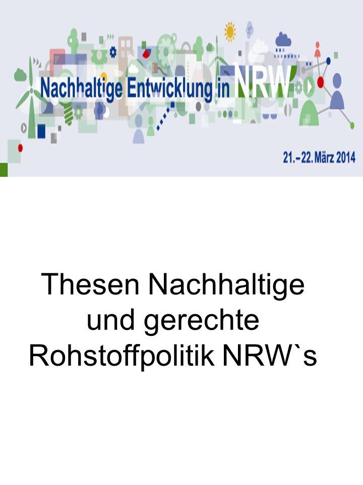 Thesen Nachhaltige und gerechte Rohstoffpolitik NRW`s