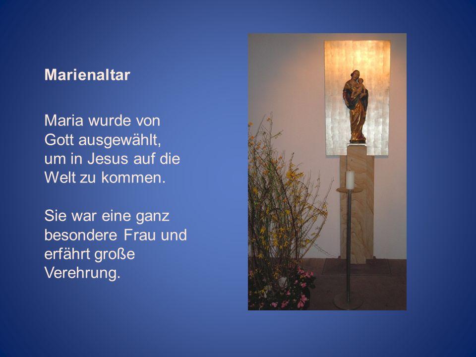 Marienaltar Maria wurde von Gott ausgewählt, um in Jesus auf die Welt zu kommen.