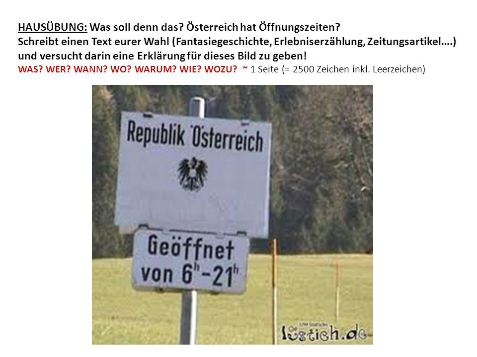 HAUSÜBUNG: Was soll denn das Österreich hat Öffnungszeiten