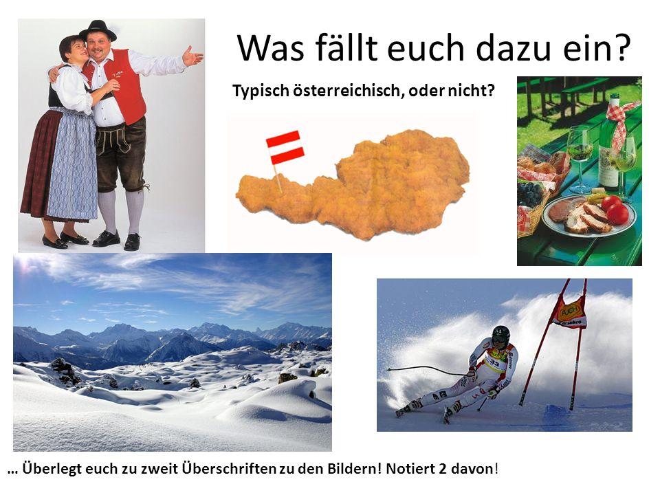 Was fällt euch dazu ein Typisch österreichisch, oder nicht