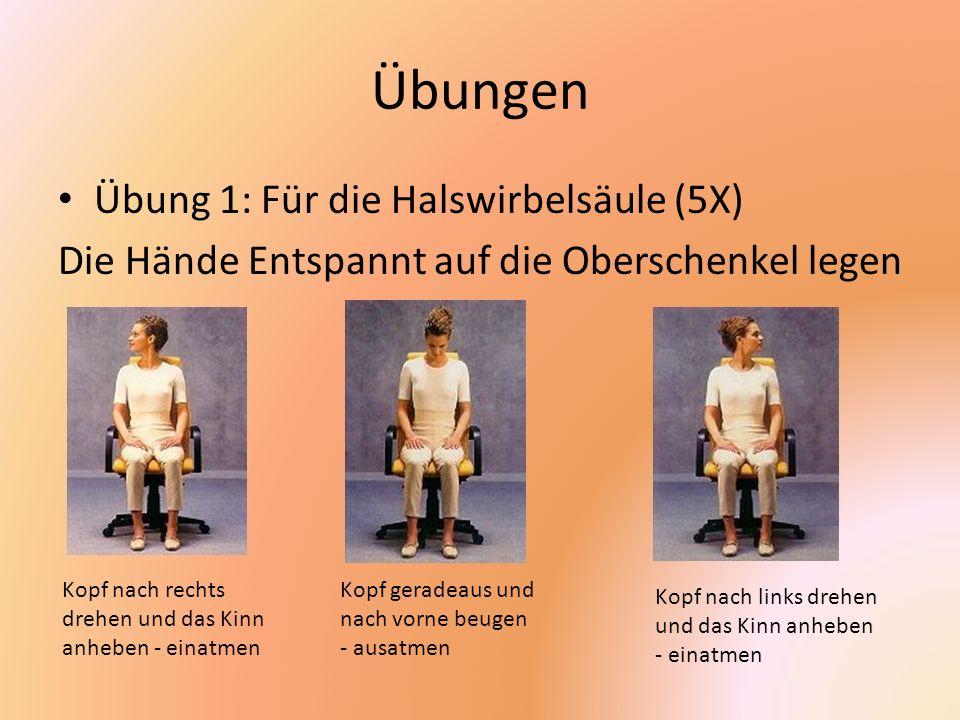Übungen Übung 1: Für die Halswirbelsäule (5X)