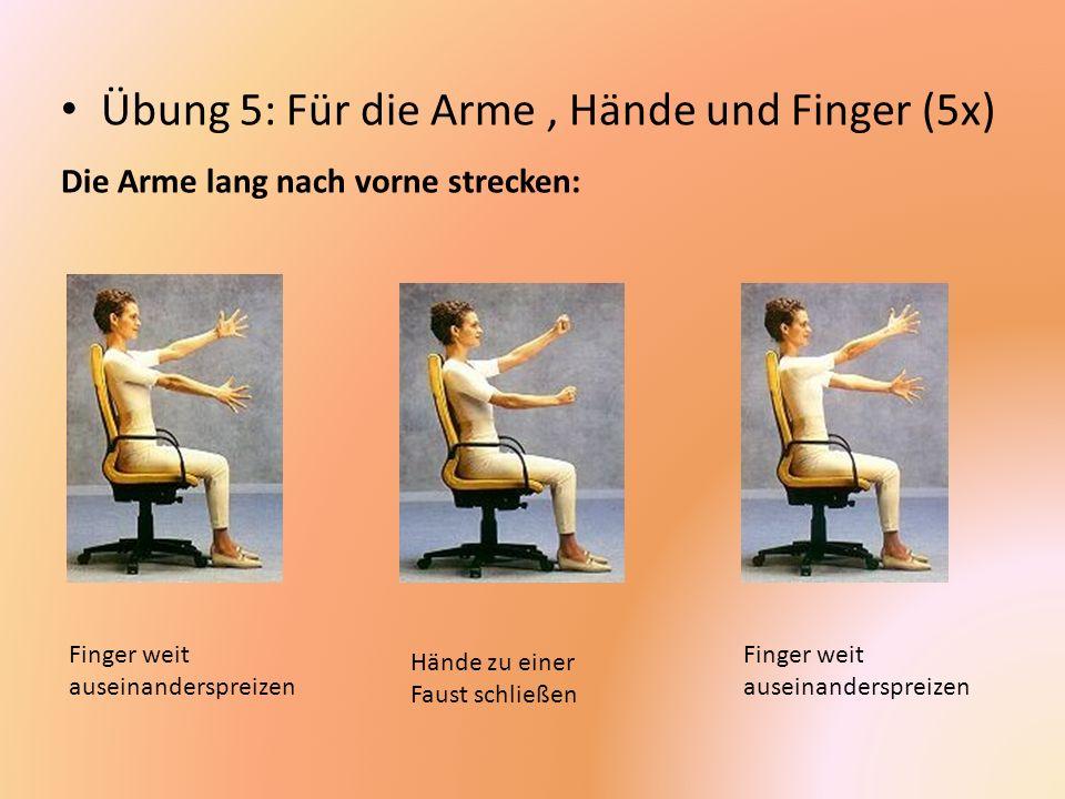 Übung 5: Für die Arme , Hände und Finger (5x)