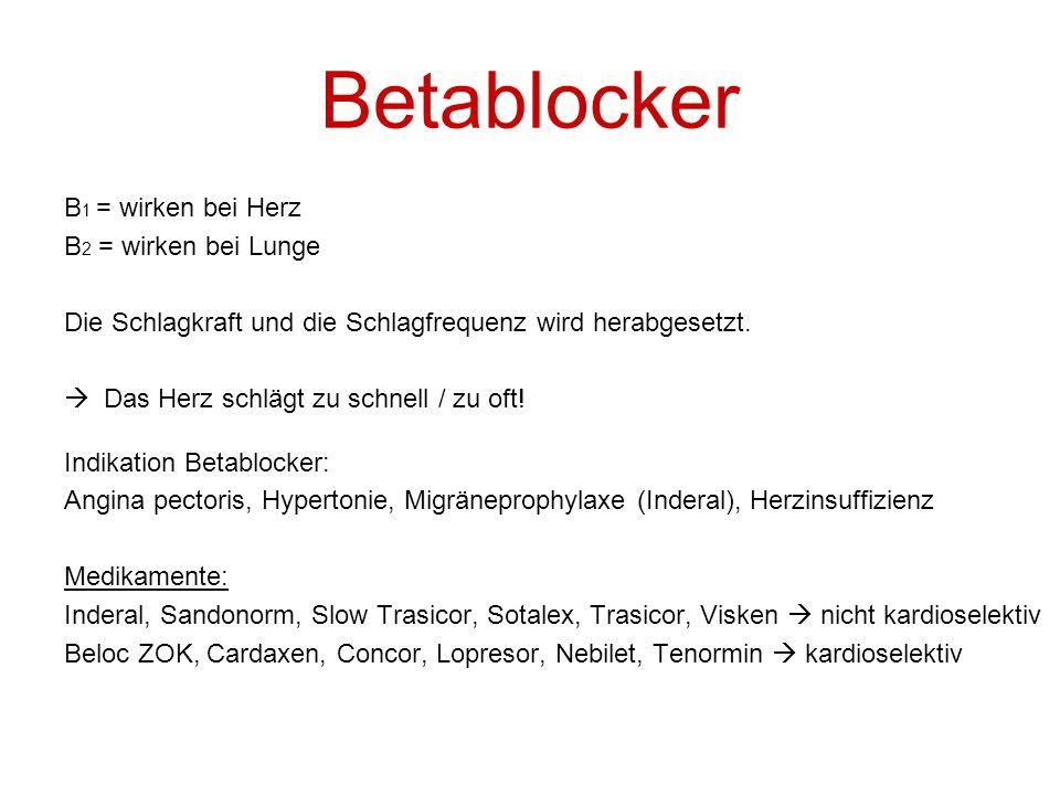 Betablocker B1 = wirken bei Herz B2 = wirken bei Lunge