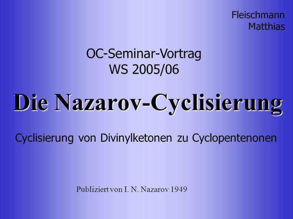 Die Nazarov-Cyclisierung