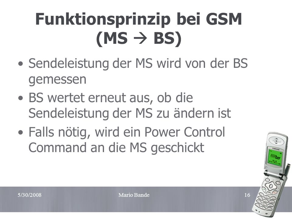 Funktionsprinzip bei GSM (MS  BS)
