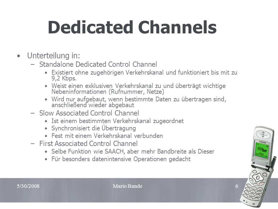 Dedicated Channels Unterteilung in:
