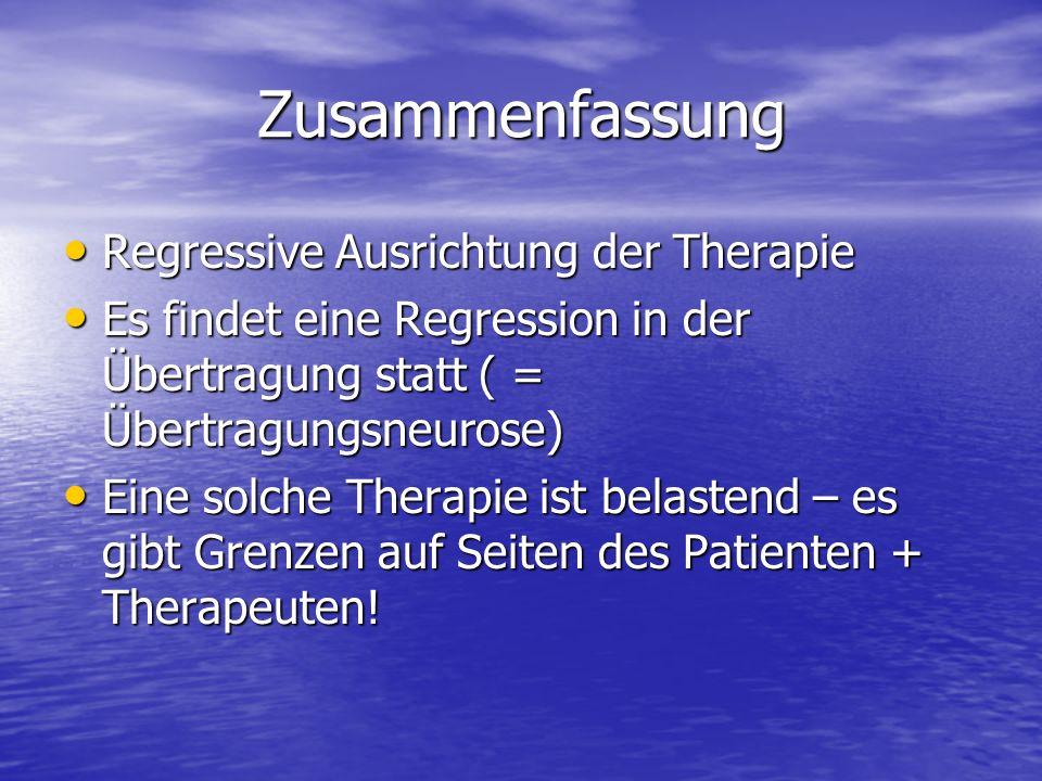 Zusammenfassung Regressive Ausrichtung der Therapie