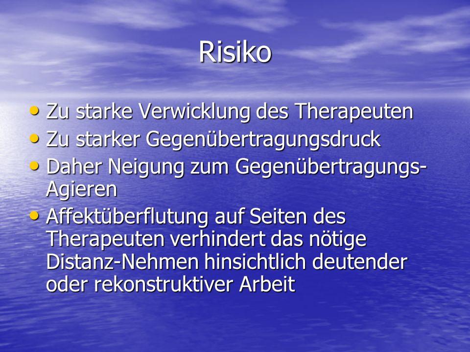 Risiko Zu starke Verwicklung des Therapeuten