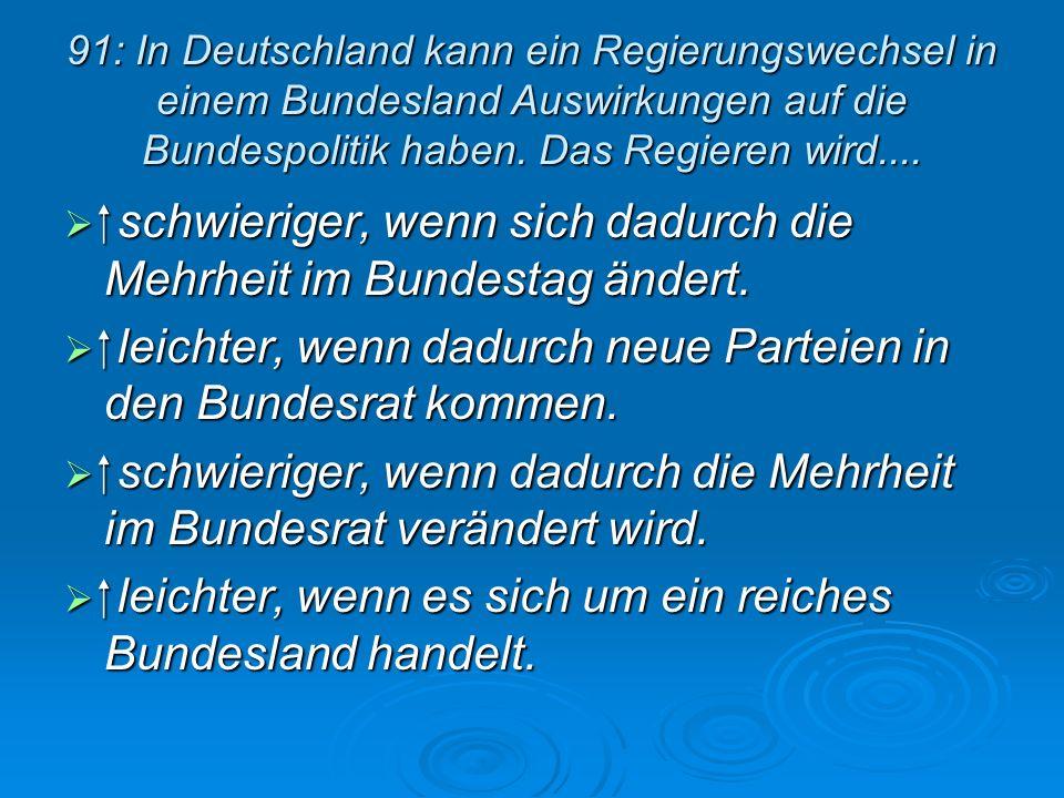 schwieriger, wenn sich dadurch die Mehrheit im Bundestag ändert.