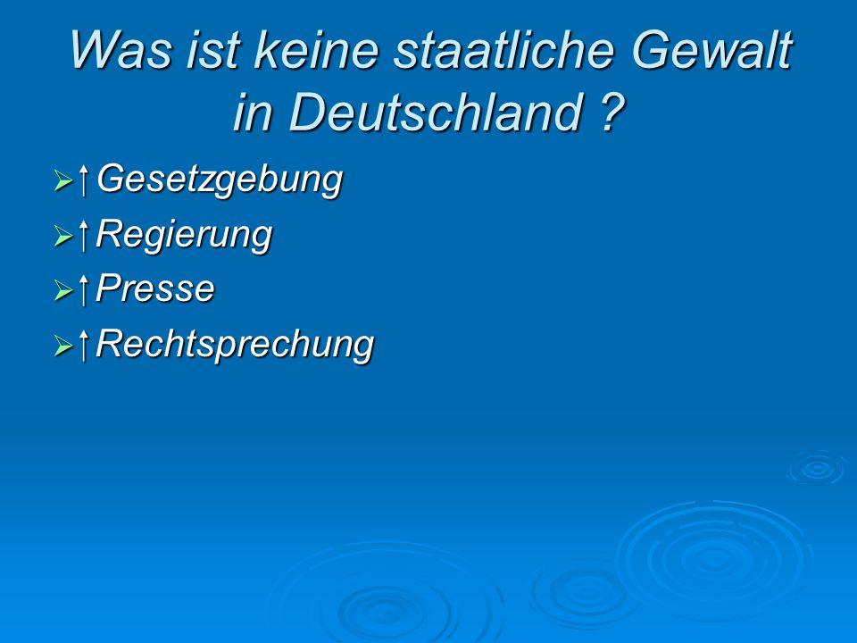 Was ist keine staatliche Gewalt in Deutschland