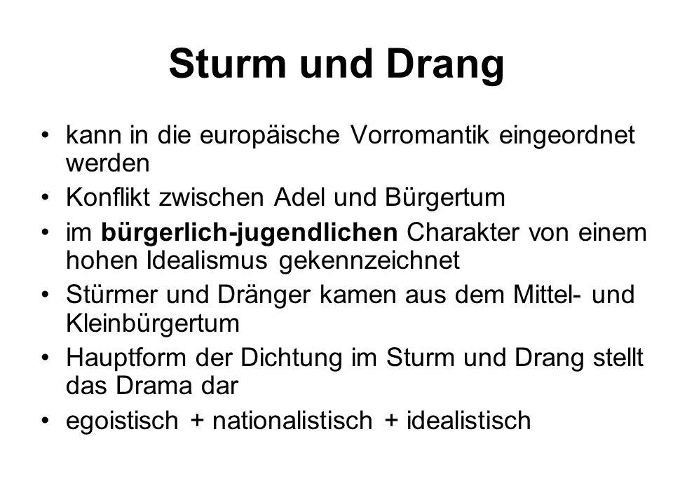 Sturm und Drang kann in die europäische Vorromantik eingeordnet werden