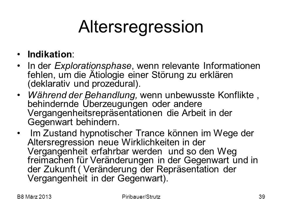Altersregression Indikation:
