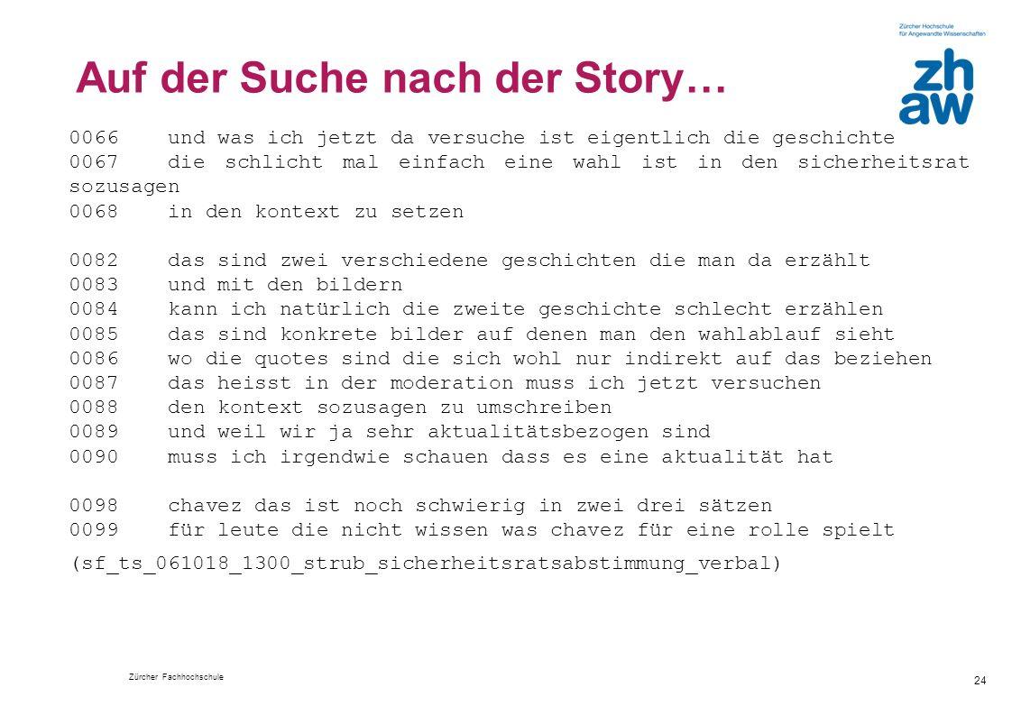 Auf der Suche nach der Story…