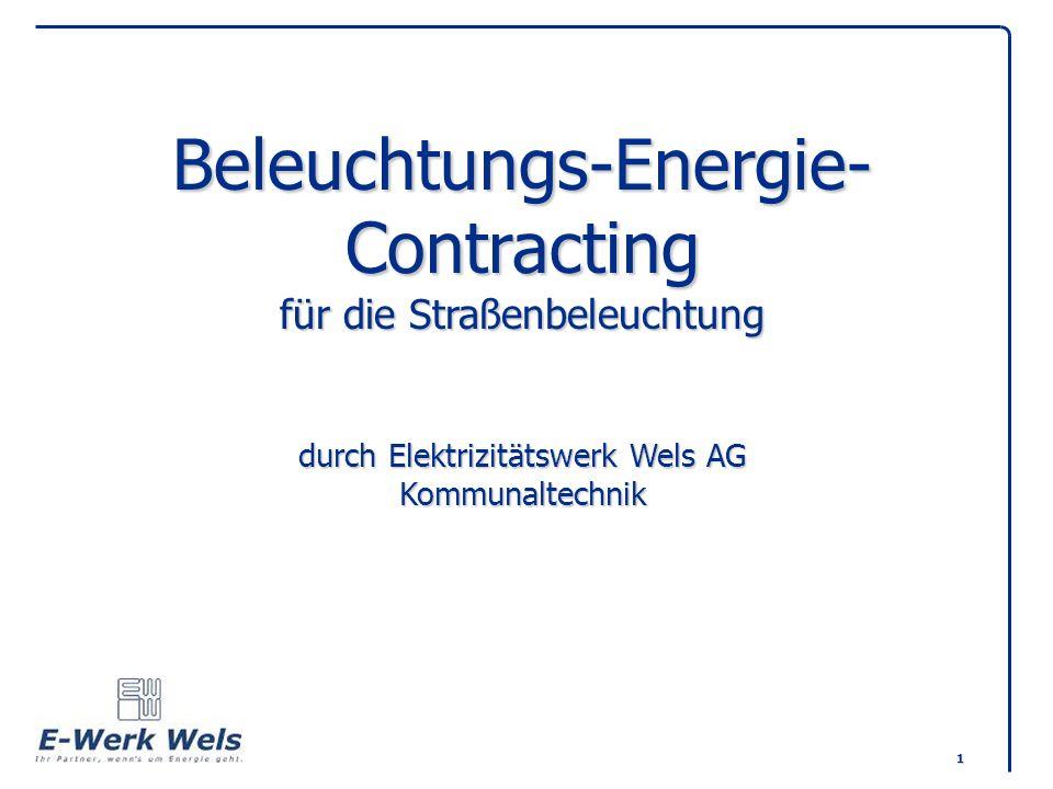 Beleuchtungs-Energie-Contracting für die Straßenbeleuchtung durch Elektrizitätswerk Wels AG Kommunaltechnik