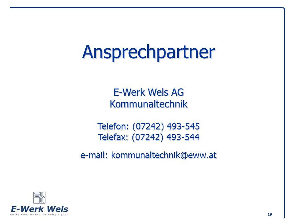 Ansprechpartner E-Werk Wels AG Kommunaltechnik Telefon: (07242) 493-545 Telefax: (07242) 493-544 e-mail: kommunaltechnik@eww.at