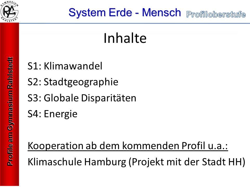 Inhalte System Erde - Mensch S1: Klimawandel S2: Stadtgeographie
