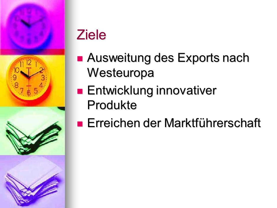 Ziele Ausweitung des Exports nach Westeuropa