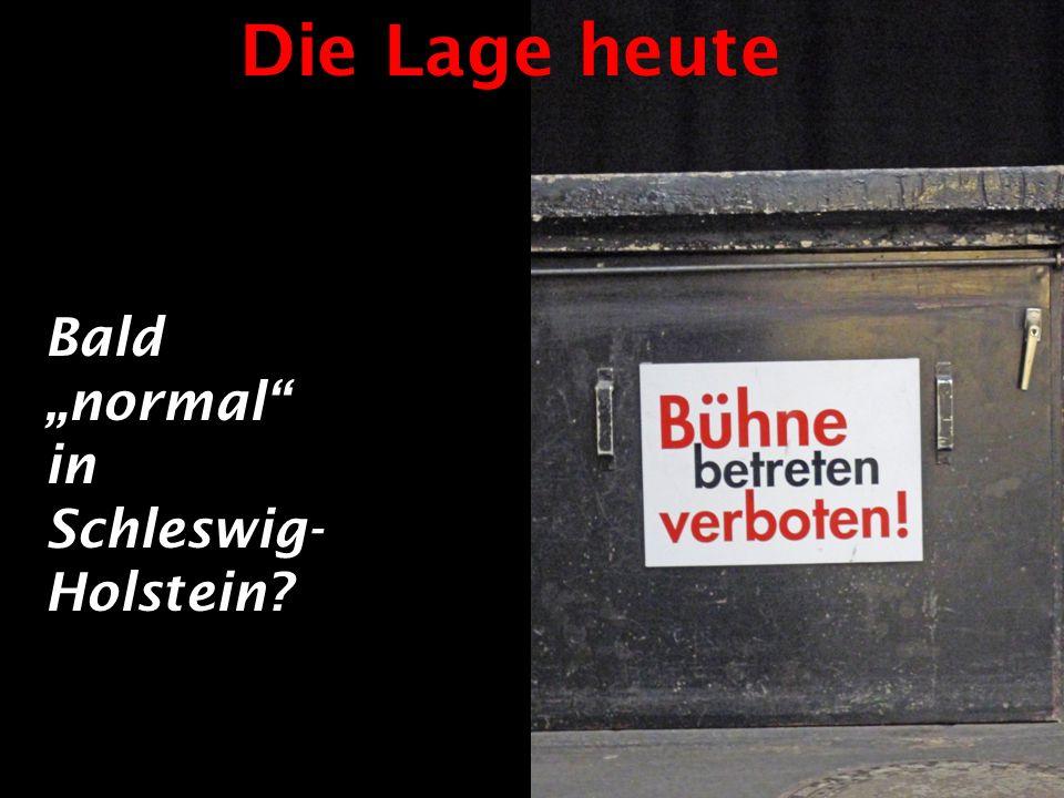 """Die Lage heute Bald """"normal in Schleswig- Holstein"""