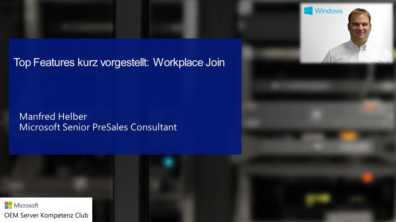 Top Features kurz vorgestellt: Workplace Join